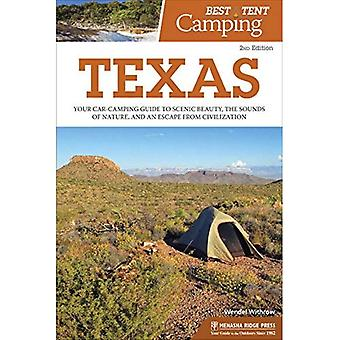 Best Tent Camping: Texas: Your Car-Camping Guide to Scenic Beauty, the Sounds of Nature, and an Escape from Civilization (Best Tent Camping)