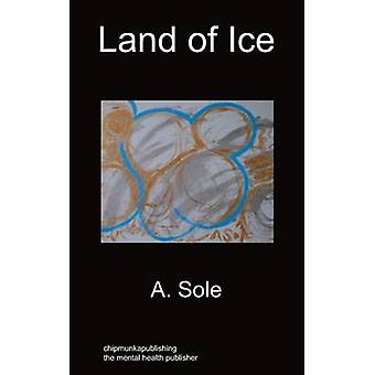 Land of Ice by Sole & A