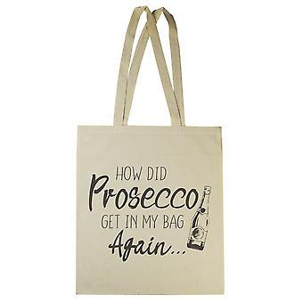 How Did Prosecco Get In My Bag - Canvas Tote Shopping Bag
