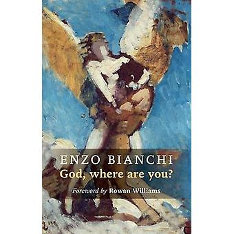 God Where Are You by Bianchi & Enzo