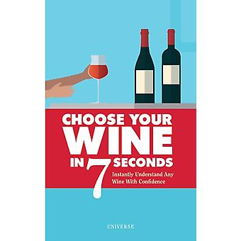 Choose Your Wine In 7 Seconds by Stephane Rosa