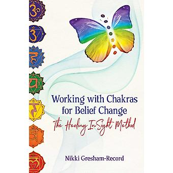 Working with Chakras for Belief Change by Nikki GreshamRecord