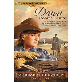 Dawn kommer tidligt af Margaret Brownley