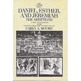Daniel - Esther - and Jeremiah - The Additions by Carey A. Moore - Car