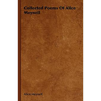 Collected Poems of Alice Meynell by Meynell & Alice