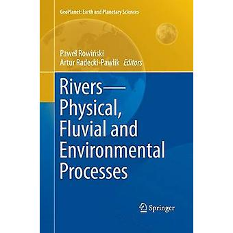 Rivers  Physical Fluvial and Environmental Processes by Rowiski & Pawe