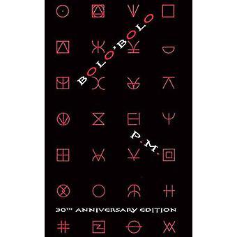 Bolo'Bolo - 30th Anniversary Edition (30th) by P M - 9781570272417 Book