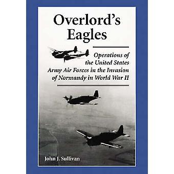 Overlordens Eagles - driften av United States Army Air styrker i