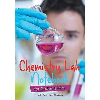 Chemistry Lab Notebook for Students Titles by Flash Planners and Notebooks