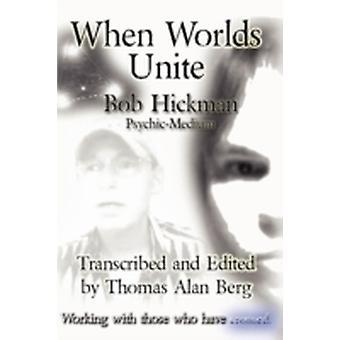 When Worlds Unite by Hickman & Bob