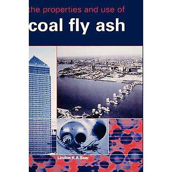 The Properties and Use of Coal Fly Ash by Sear & Lindon K. a.