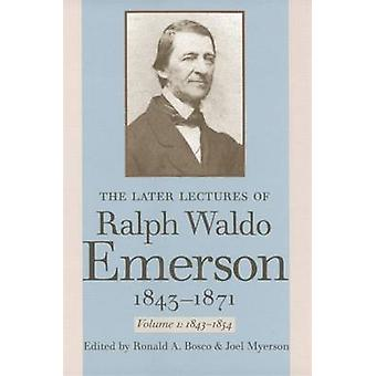 The Later Lectures of Ralph Waldo Emerson 18431871 by Emerson & Ralph Waldo