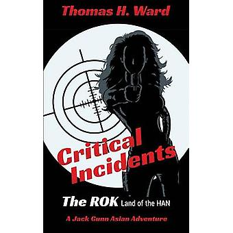 Critical Incidents by Ward & Thomas H.