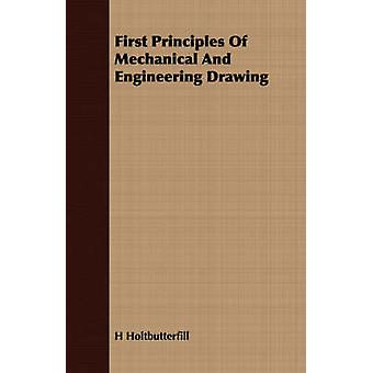 First Principles Of Mechanical And Engineering Drawing by Holtbutterfill & H