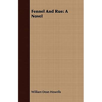 Fennel and Rue by Howells & William Dean