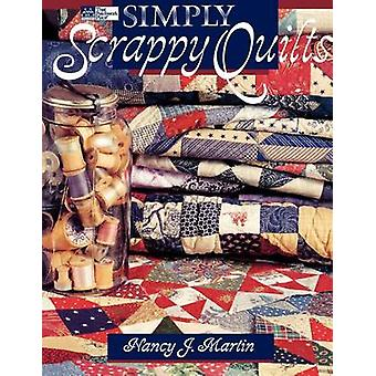 Simply Scrappy Quilts Print on Demand Edition by Martin & Nancy J.