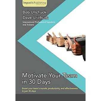 Motivate Your Team in 30 Days by Urichuck & Dave
