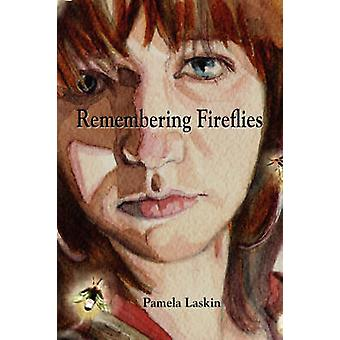 Remembering Fireflies by Laskin & Pamela
