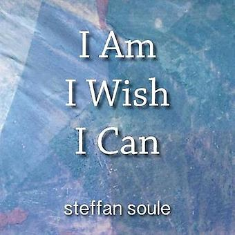 I Am I Wish I Can Boost your Creativity to the Causative Level by Soule & Steffan