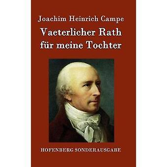 Vaeterlicher Rath fr meine Tochter by Campe & Joachim Heinrich