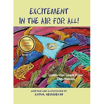 Excitement In The Air For All Book 4 In The Animals Build Character Series For Children by Hermelin & Aviva