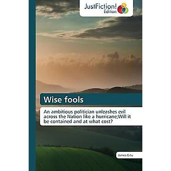Wise Fools by Gitu James