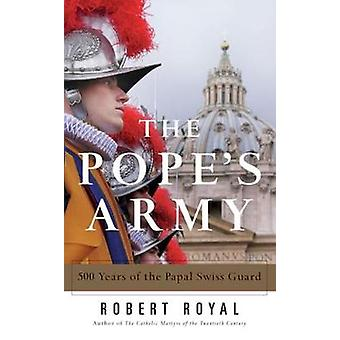 Popes Army by Robert Royal