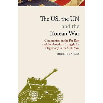 US the UN and the Korean War by Robert Barnes