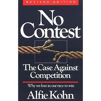 No Contest - Case Against Competition by Alfie Kohn - 9780395631256 Bo
