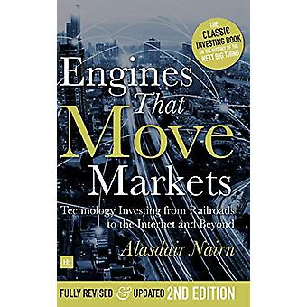 Engines That Move Markets - Technology Investing from Railroads to the
