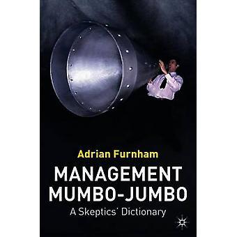 Management Mumbo-Jumbo - A Skeptics' Dictionary by Adrian Furnham - 97