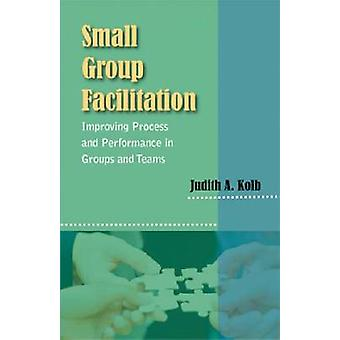 Small Group Facilitation - Practical Tools and Best Practice Technique