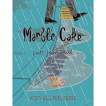 Marble Cake by Scott Jason Smith - 9781910395479 Book