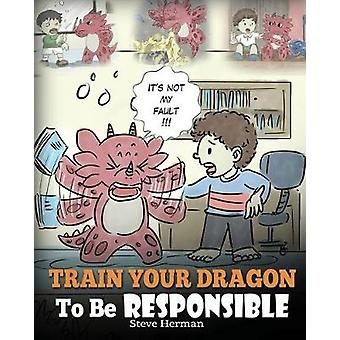 Train Your Dragon To Be Responsible - Teach Your Dragon About Responsi