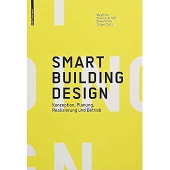 Smart Building Design - Konzeption - Planung - Realisierung und Betrie