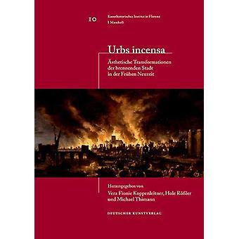 Urbs incensa - AEsthetische Transformationen der brennenden Stadt in d