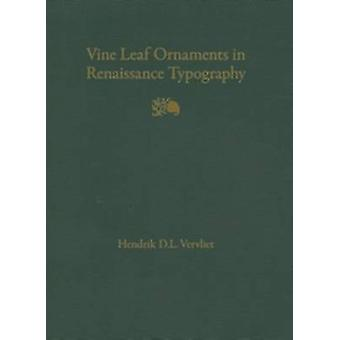 Vine Leaf Ornaments in Renaissance Typography - A Survey by Hendrik D.