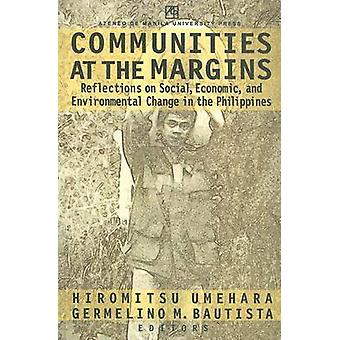 Communities at the Margins - Reflections on Social - Economic - and En