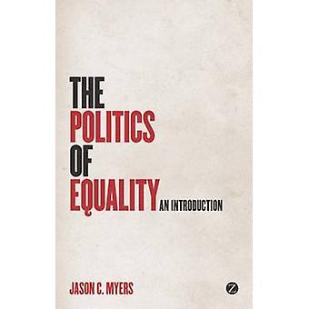 La politique de l'égalité - une Introduction par Jason C. Myers - 9781848