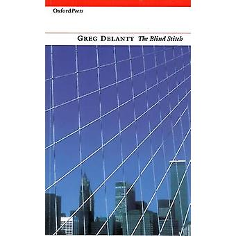 The Blind Stitch by Greg Delanty - 9781903039045 Book
