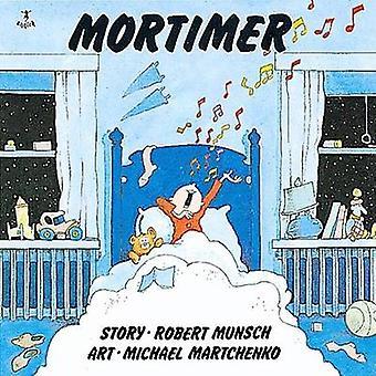 Mortimer by Robert Munsch - Michael Martchenko - 9780920236680 Book