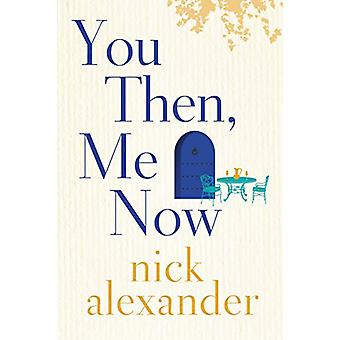You Then - Me Now by Nick Alexander - 9781503958623 Book