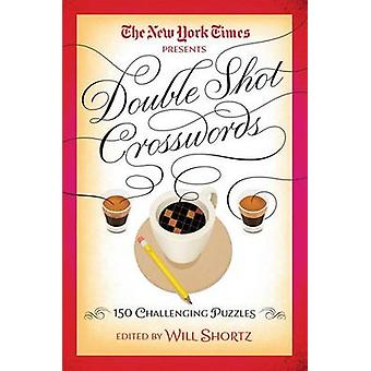 The New York Times Double Shot Crosswords - 150 Challenging Puzzles by