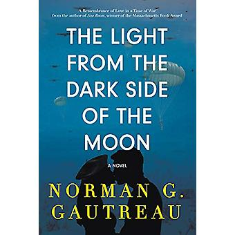 The Light from the Dark Side of the Moon - A Novel by Norman G. Gautre