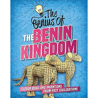 The Genius of - The Benin Kingdom - Clever Ideas and Inventions from Pa