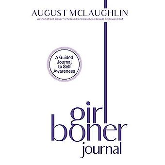 Girl Boner Journal - A Guided Journal to Sexual Joy and Empowerment by