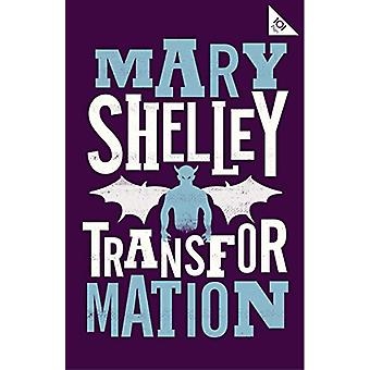 Transformation by Mary Shelley - 9781847497871 Book