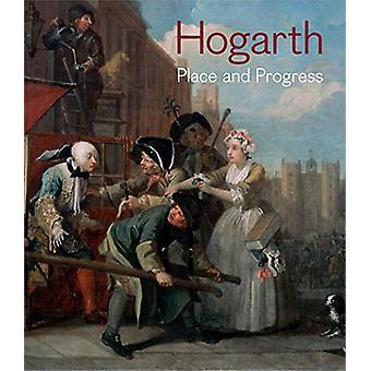 Hogarth - Place and Progress by David Bindman - 9781999693213 Book