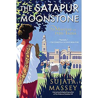 The Satapur Moonstone - A Preveen Mistry Novel by Sujata Massey - 9781