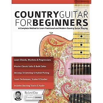 Country Guitar for Beginners: A Complete Method to Learn Traditional� and Modern Country Guitar Playing